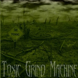Toxic Grind Machine