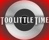Too Little Time